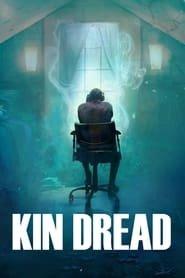 Kin Dread EN STREAMING VF