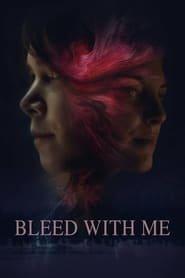 Bleed With Me EN STREAMING VF